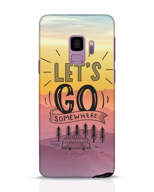 Shop Lets Go Somewhere Samsung Galaxy S9 Mobile Cover-Front