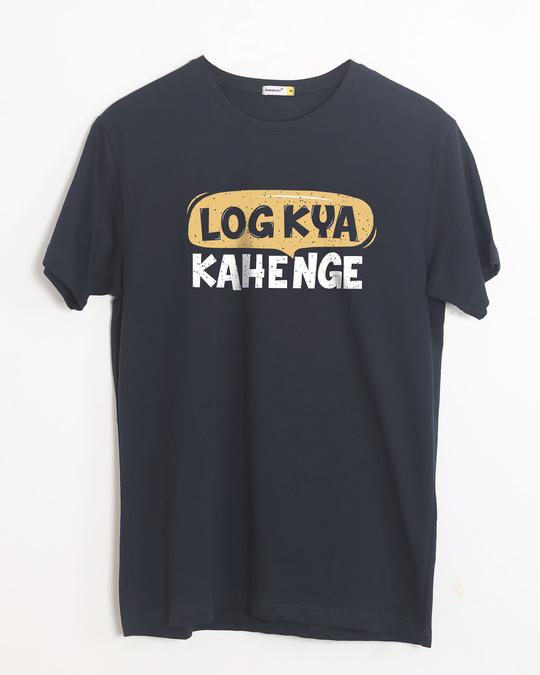 Shop Log Kya Kahenge Half Sleeve T-Shirt-Front
