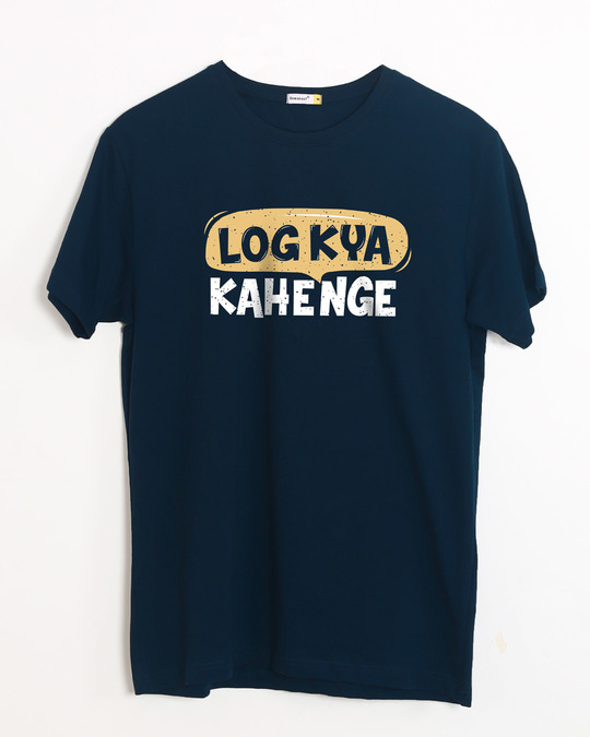 Shop Log Kya Kahenge Half Sleeve T-Shirt-Front