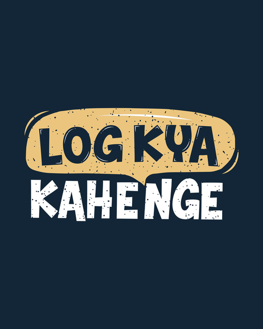 Shop Log Kya Kahenge Half Sleeve T-Shirt