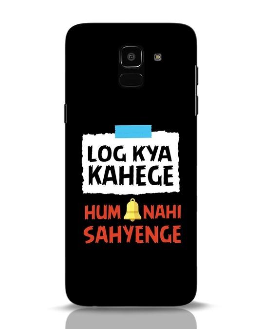 Shop Log Kya Kahenge Samsung Galaxy J6 Mobile Cover-Front