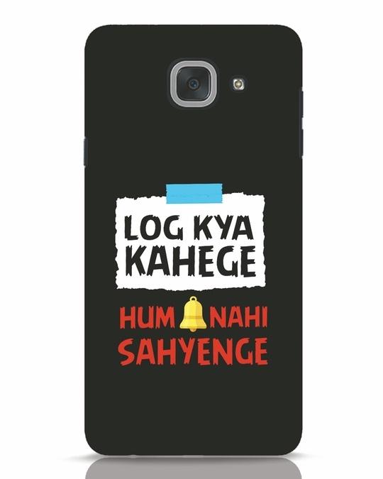 Shop Log Kya Kahenge Samsung Galaxy J7 Max Mobile Cover-Front