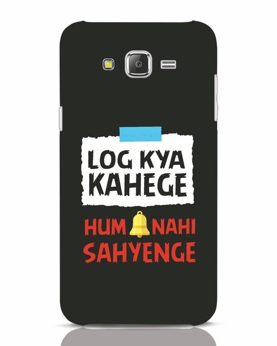 Shop Log Kya Kahenge Samsung Galaxy J7 Mobile Cover-Front