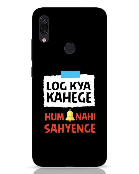 Shop Log Kya Kahenge Xiaomi Redmi Note 7 Pro Mobile Cover-Front