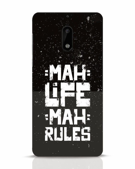 Shop Mah Life Mah Rules Nokia 6 Mobile Cover-Front