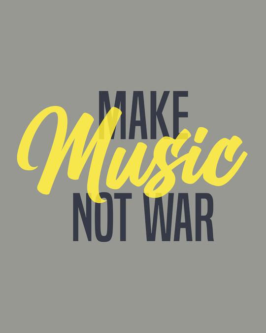 Shop Make Music Not War Half Sleeve T-shirt-Full