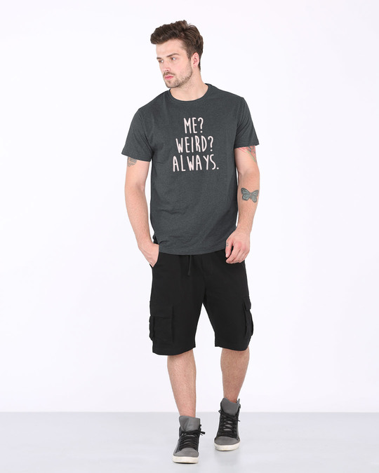 Shop Me? Weird? Always Half Sleeve T-Shirt-Full