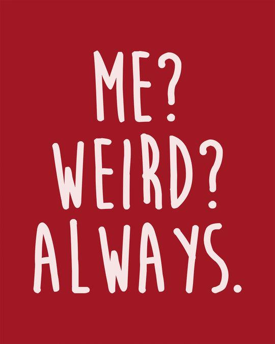Shop Me? Weird? Always Round Neck 3/4th Sleeve T-Shirt