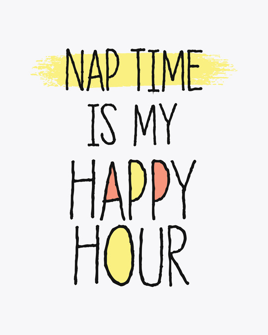 Shop Nap Time Happy Hour Round Neck 3/4th Sleeve T-Shirt-Full