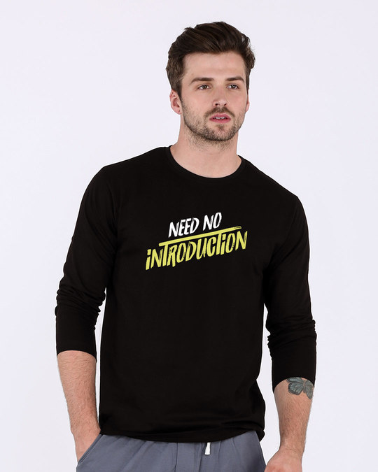 Shop Need No Introduction Full Sleeve T-Shirt-Front