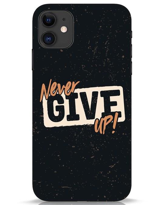 Shop Never Give Up iPhone 11 Mobile Cover-Front