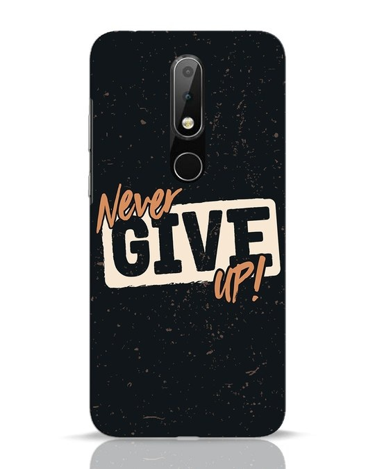 Shop Never Give Up Nokia 6.1 Plus Mobile Cover-Front