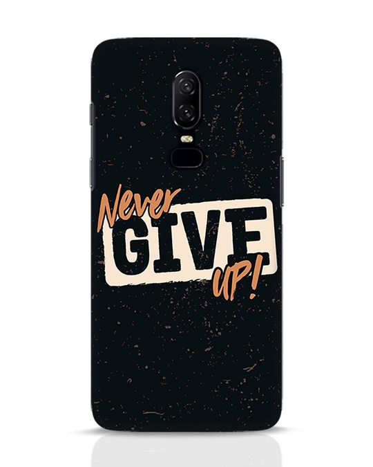 Shop Never Give Up OnePlus 6 Mobile Cover-Front