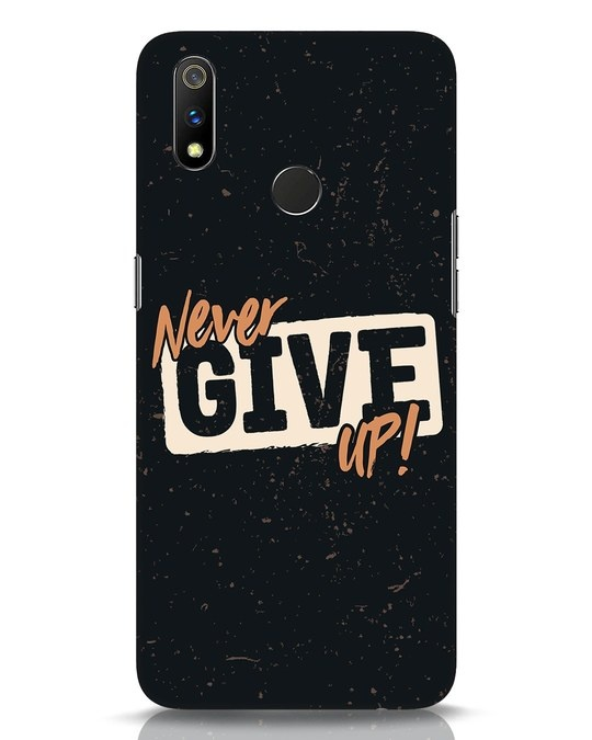 Shop Never Give Up Realme 3 Pro Mobile Cover-Front