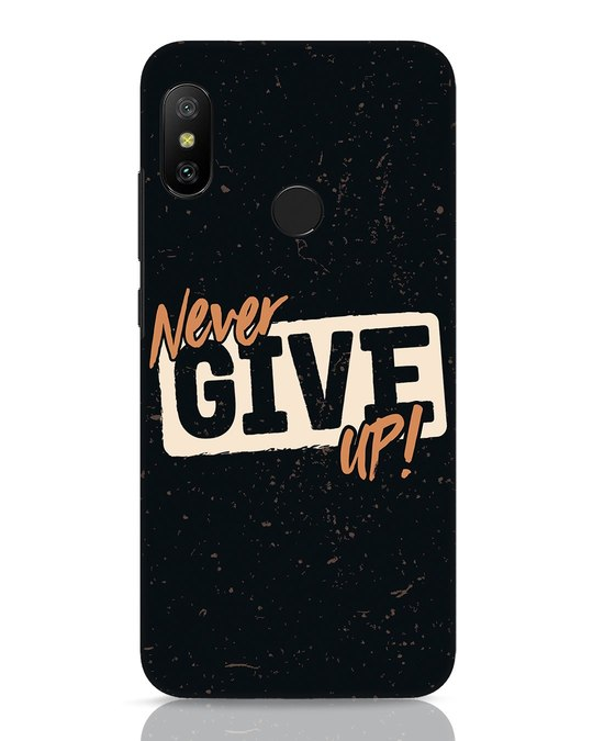 Shop Never Give Up Xiaomi Redmi 6 Pro Mobile Cover-Front