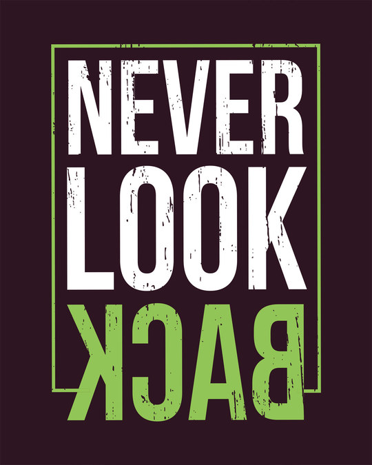 Shop Never Look Back Full Sleeve T-Shirt