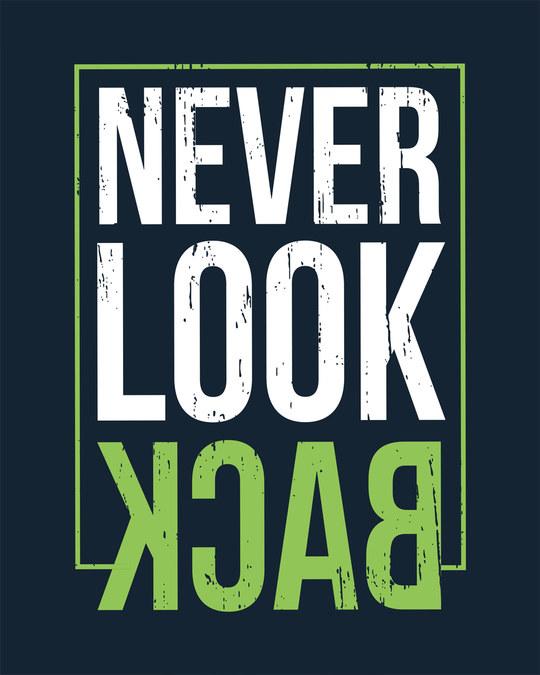 Shop Never Look Back Half Sleeve T-Shirt