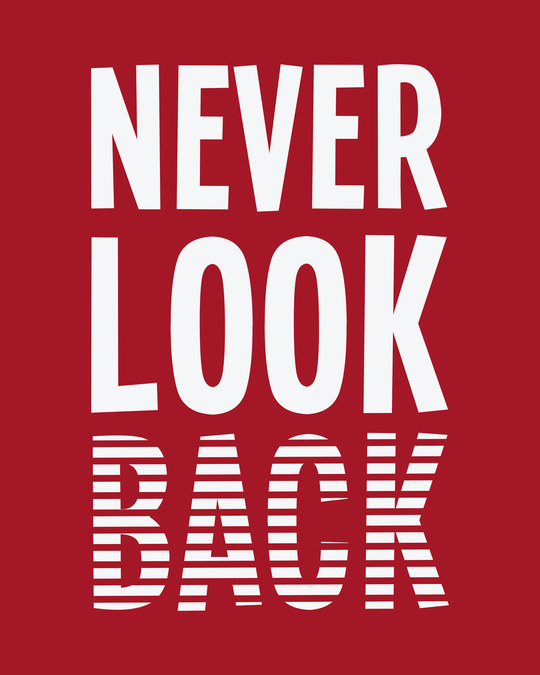 Shop Never Look Back Print Half Sleeve T-Shirt-Design