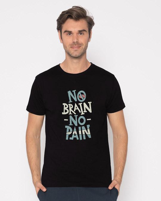 Shop No Brain No Pain Half Sleeve T-Shirt-Back