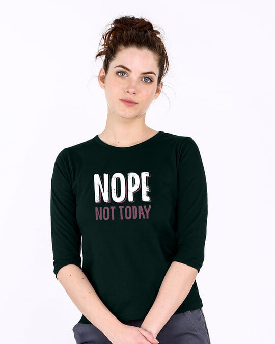 Shop Nope Not Today Round Neck 3/4th Sleeve T-Shirt-Front