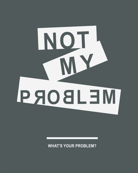 Shop Not My Problem Round Neck 3/4th Sleeve T-Shirt-Full