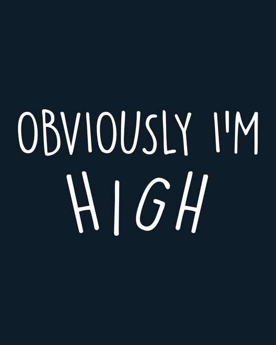 Shop Obviously I'm High Half Sleeve T-Shirt