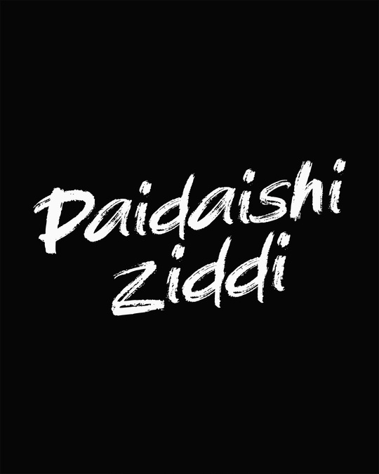 Shop Paidaishi Ziddi Full Sleeve T-Shirt-Full