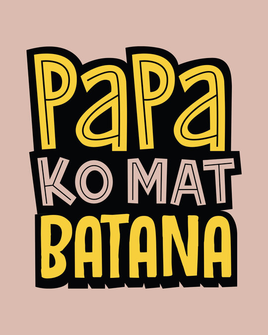 Shop Papa Ko Mat Batana Half Sleeve T-shirt-Full