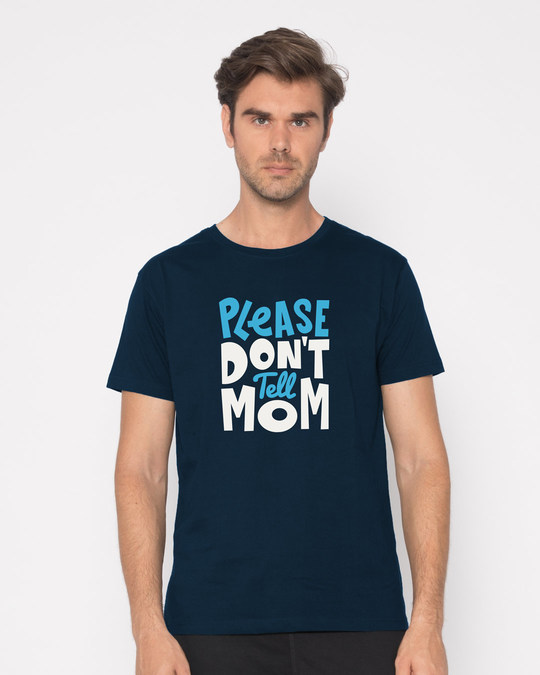 Shop Please Don't Tell Mom Half Sleeve T-Shirt-Back