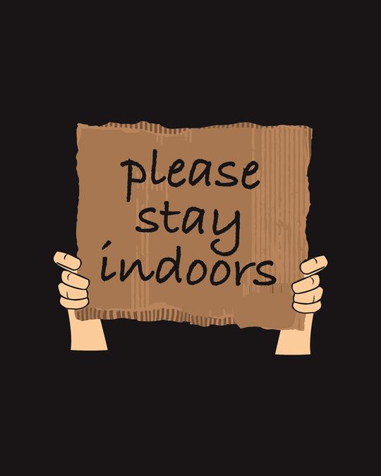 Shop Please Stay Indoors Half Sleeve T-Shirt-Full