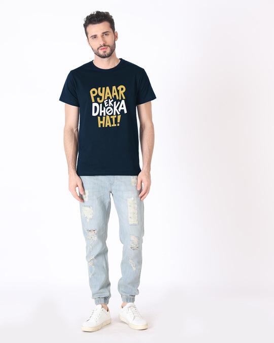Shop Pyaar Ek Dhoka Hai Half Sleeve T-Shirt