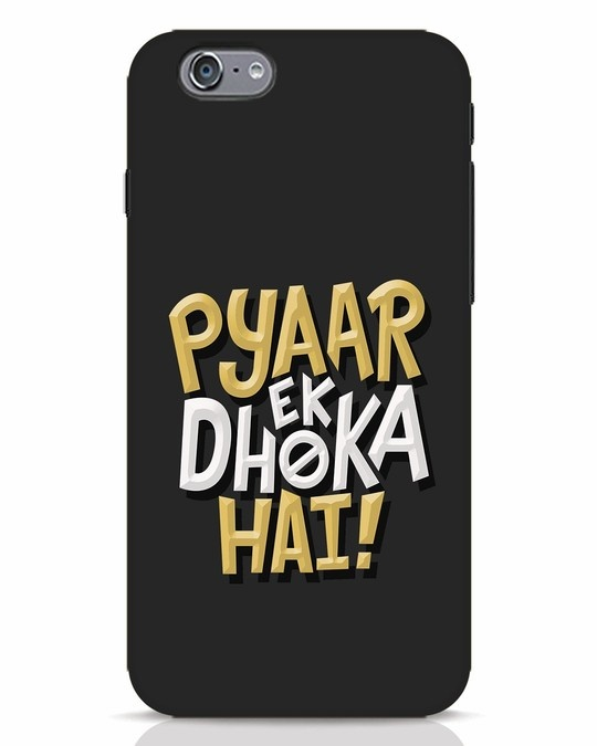 Shop Pyaar Ek Dhoka Hai iPhone 6 Mobile Cover-Front