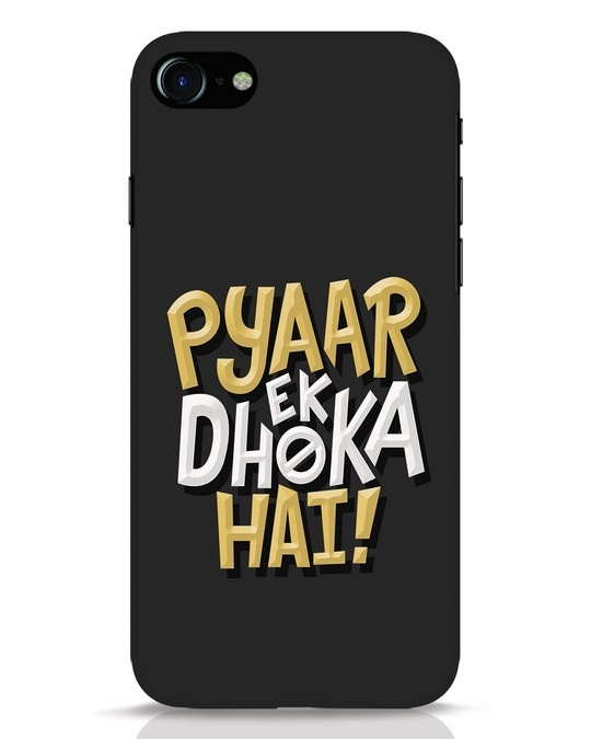 Shop Pyaar Ek Dhoka Hai iPhone 7 Mobile Cover-Front