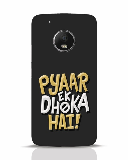 Shop Pyaar Ek Dhoka Hai Moto G5 Plus Mobile Cover-Front