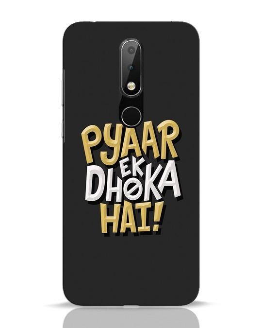 Shop Pyaar Ek Dhoka Hai Nokia 6.1 Plus Mobile Cover-Front