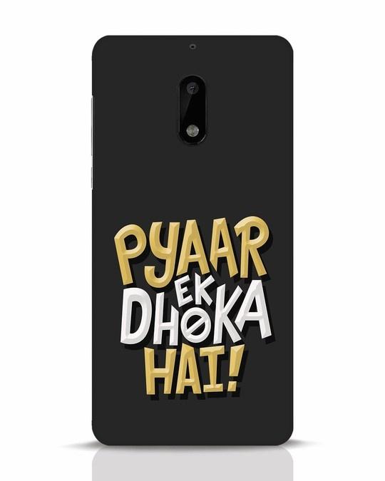 Shop Pyaar Ek Dhoka Hai Nokia 6 Mobile Cover-Front