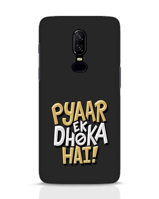 Shop Pyaar Ek Dhoka Hai OnePlus 6 Mobile Cover-Front