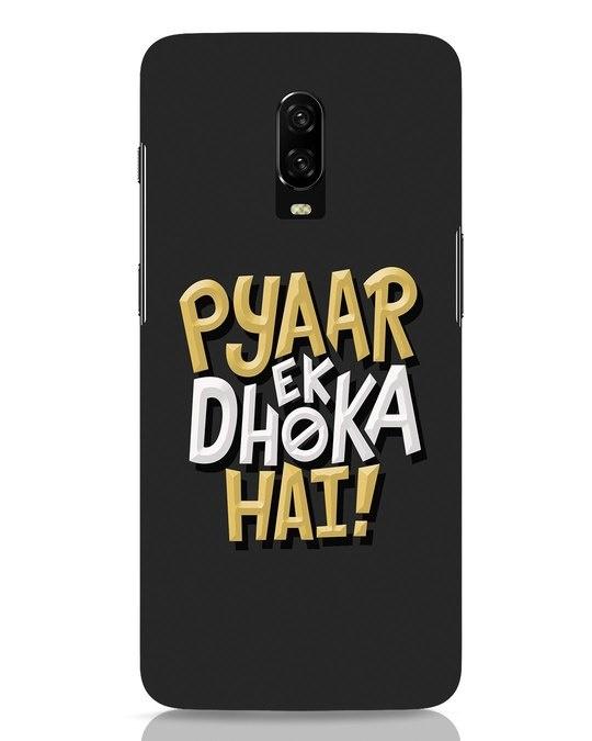 Shop Pyaar Ek Dhoka Hai OnePlus 6T Mobile Cover-Front