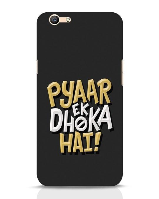 Shop Pyaar Ek Dhoka Hai Oppo F1s Mobile Cover-Front