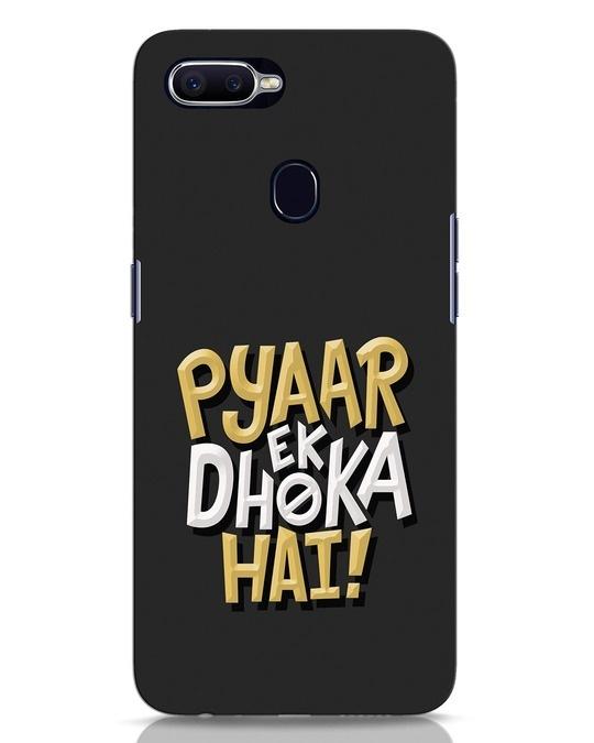 Shop Pyaar Ek Dhoka Hai Oppo F9 Pro Mobile Cover-Front