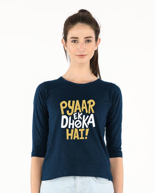 Shop Pyaar Ek Dhoka Hai Round Neck 3/4th Sleeve T-Shirt-Front