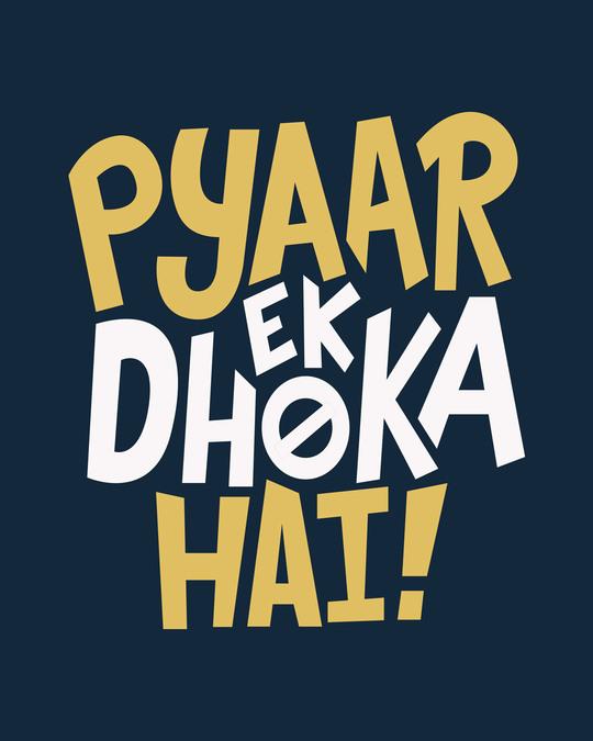 Shop Pyaar Ek Dhoka Hai Round Neck 3/4th Sleeve T-Shirt