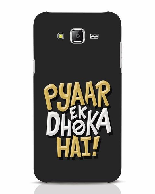 Shop Pyaar Ek Dhoka Hai Samsung Galaxy J7 Mobile Cover-Front