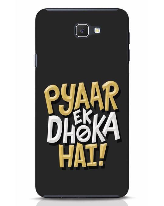 Shop Pyaar Ek Dhoka Hai Samsung Galaxy J7 Prime Mobile Cover-Front