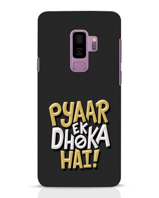 Shop Pyaar Ek Dhoka Hai Samsung Galaxy S9 Plus Mobile Cover-Front