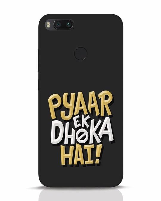Shop Pyaar Ek Dhoka Hai Xiaomi Mi A1 Mobile Cover-Front