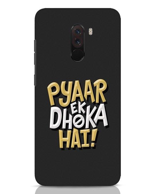Shop Pyaar Ek Dhoka Hai Xiaomi POCO F1 Mobile Cover-Front