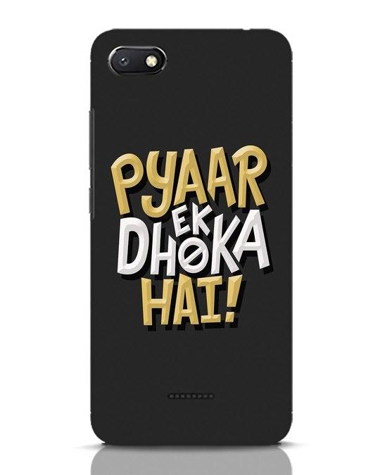 Shop Pyaar Ek Dhoka Hai Xiaomi Redmi 6A Mobile Cover-Front