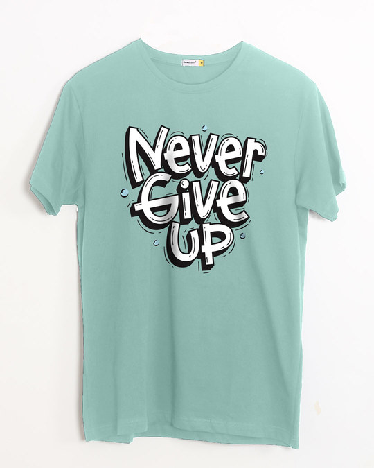 Shop Quirky Never Give Up Half Sleeve T-Shirt-Front