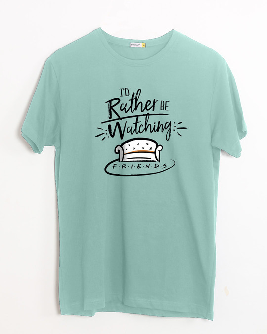 Shop Rather Be Watching Friends Half Sleeve T-Shirt (FRL)-Front
